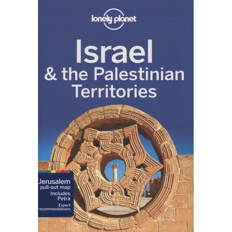 Israel & the Palestinian Territories: Lonely Planet Travel Guide