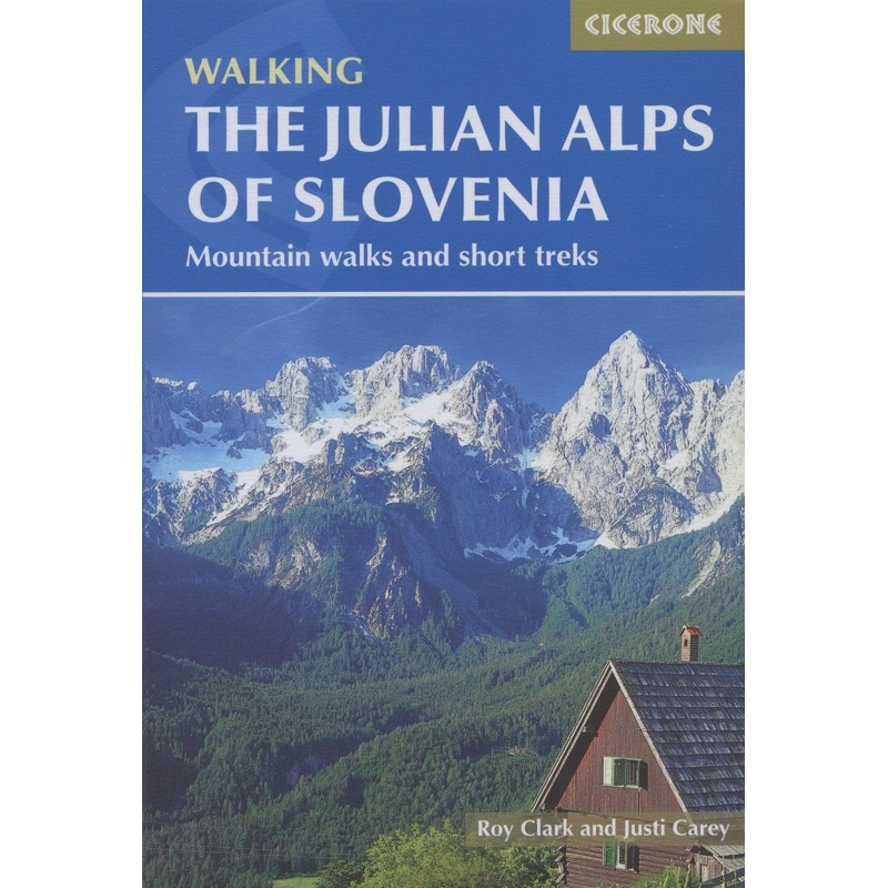 Walking The Julian Alps of Slovenia by Cicerone