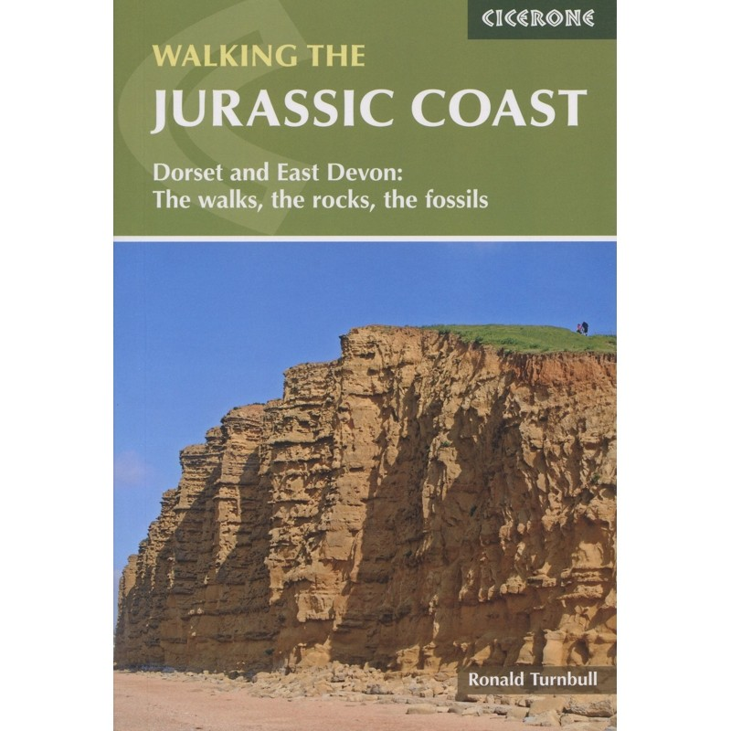 Walking the Jurassic Coast: Dorset and East Devon: The walks the rocks the fossils by Cicerone
