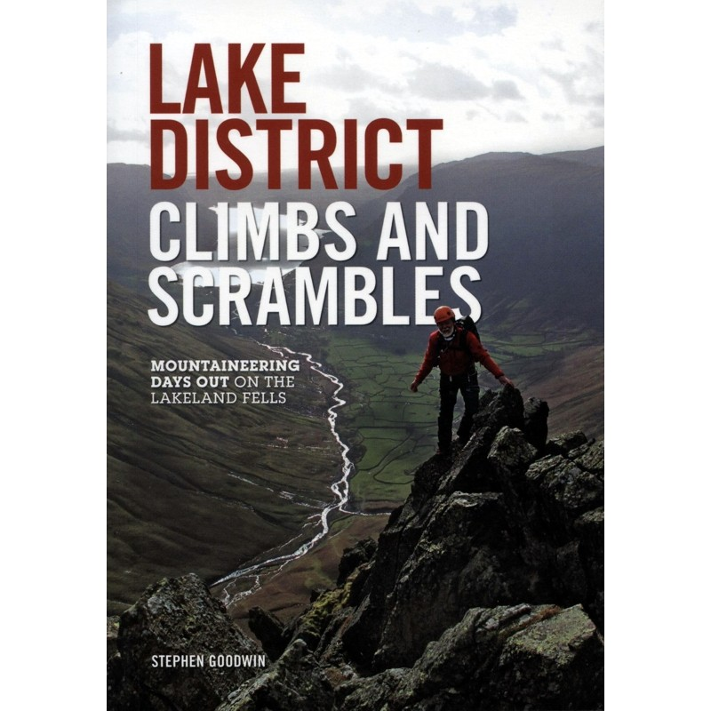 Lake District Climbs and Scrambles: Mountaineering Days Out on the Lakeland Fells by Vertebrate Publishing