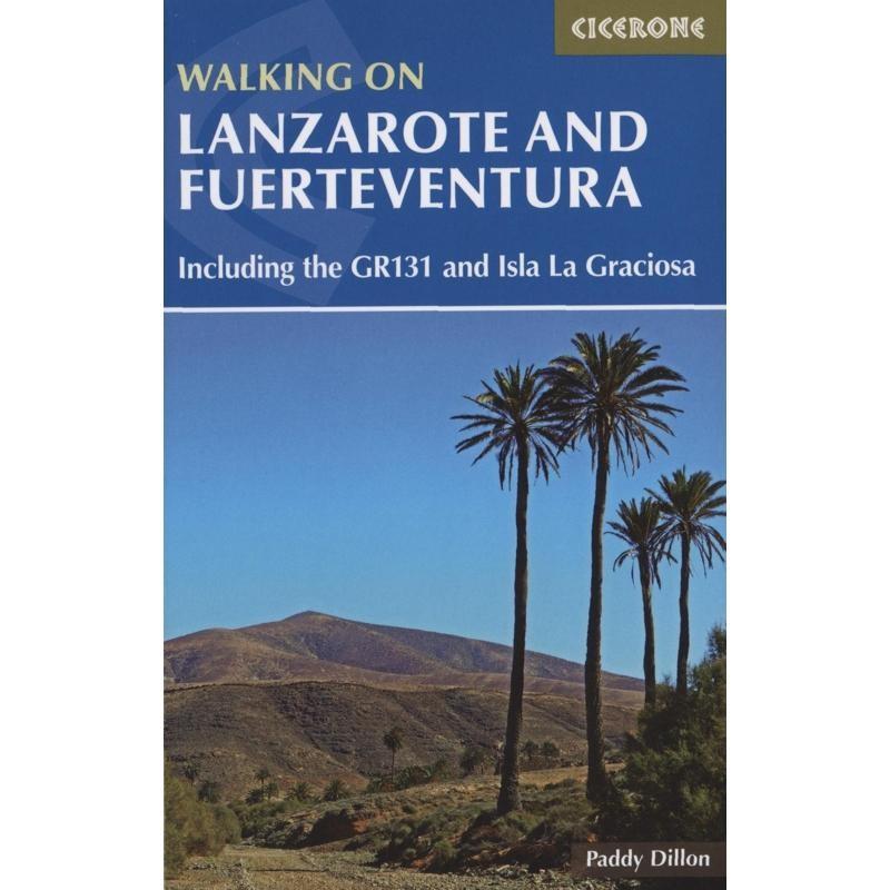 Walking on Lanzarote and Feurteventura: including GR131 and Isla La Graciosa