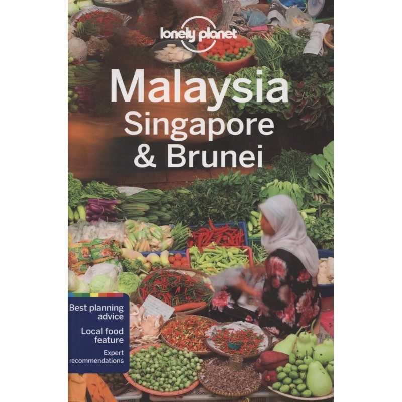 Malaysia Singapore & Brunei: Lonely Planet Travel Guide