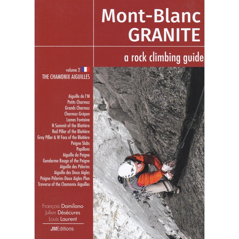 Mont Blanc Granite: Volume 2 The Chamonix Aiguilles