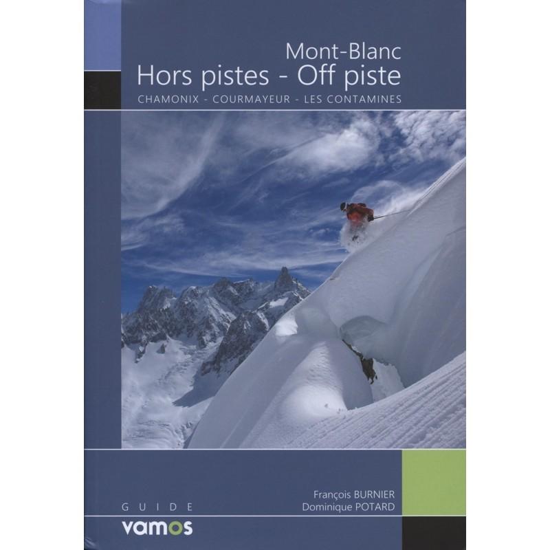 Mont-Blanc Off Piste: Chamonix Courmayeur Le Contamines