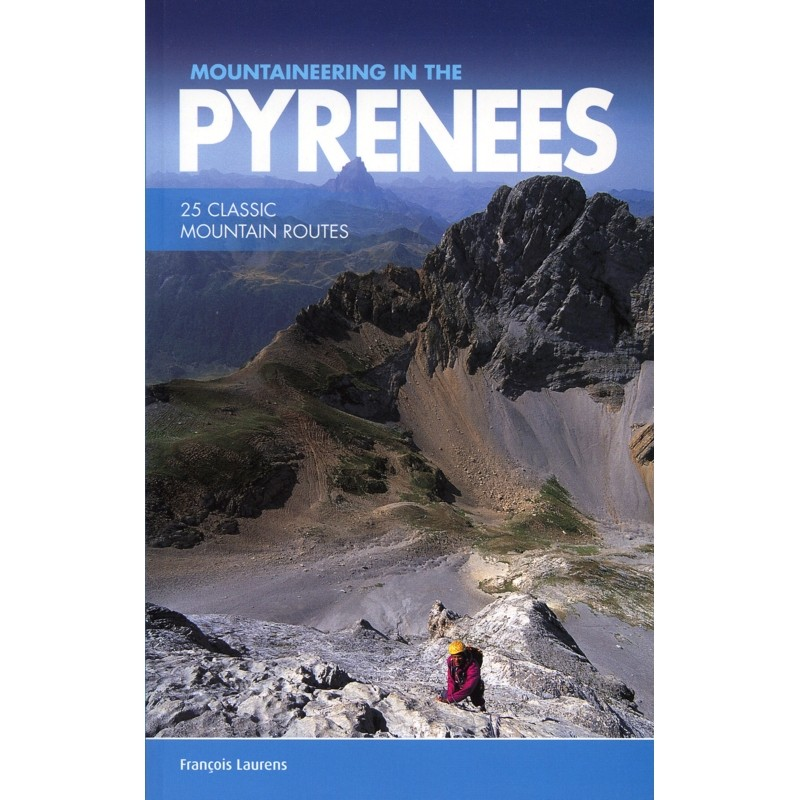 Mountaineering in the Pyrenees: 25 classic mountain routes by Vertebrate Publishing