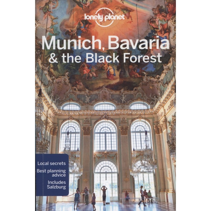 Munich Bavaria and the Black Forest: Lonely Planet Travel Guide