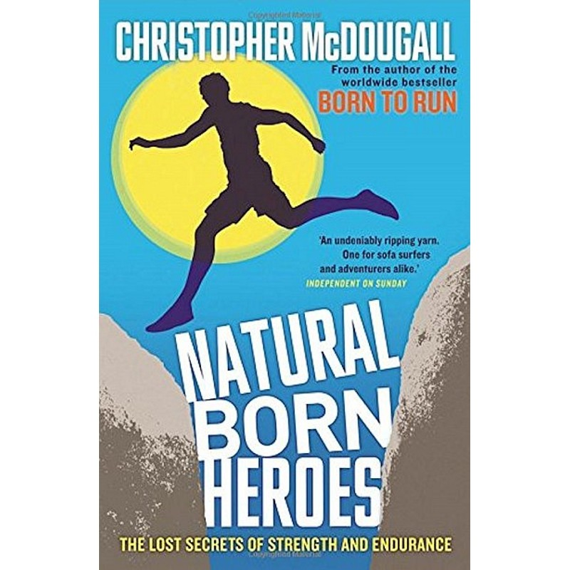 Natural Born Heroes: The Lost Secrets of Strength and Endurance by Books And Maps
