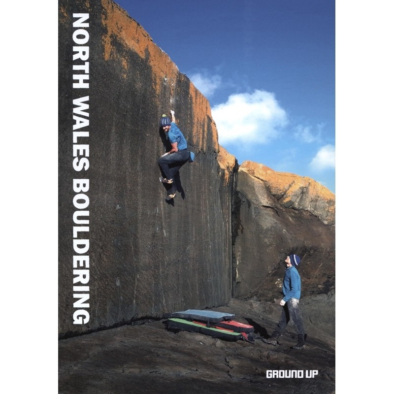 North Wales Bouldering: Ground Up