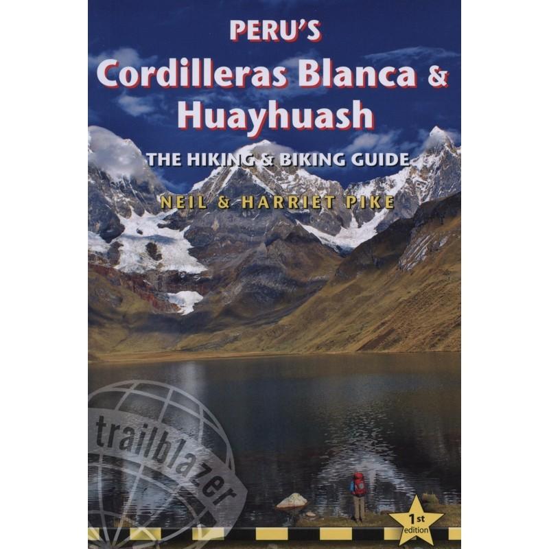 Perus Cordilleras Blanca & Huayhuash: The Hiking & Biking Guide by Trailblazer Guides