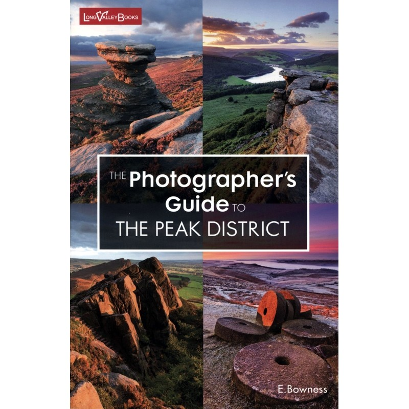 The Photographers Guide to the Peak District by Long Valley Books