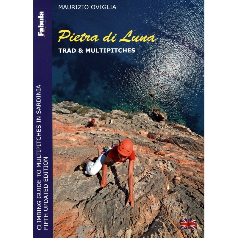 Pietra di Luna: Trad & Multipitches: Climbing Guide to Multipitches in Sardinia by Fabula