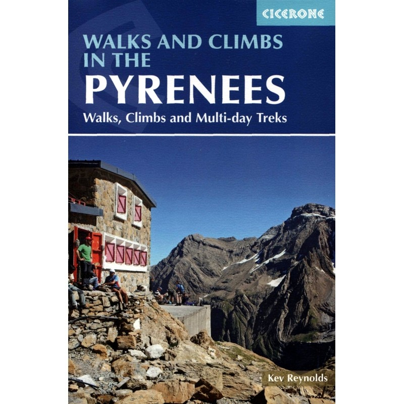 Walks & Climbs in the Pyrenees: Walks Climbs & Multi-day Treks by Cicerone