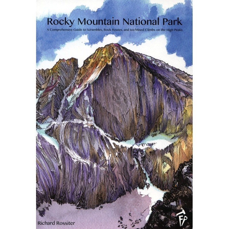 Rocky Mountain National Park: A Comprehensive Guide to Scrambles Rock Routes and Ice & Mixed Climbs  by Fixed Pin Publishing