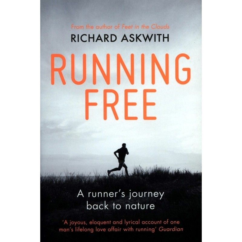 Running Free: A runners journey back to nature by Yellow Jersey Press