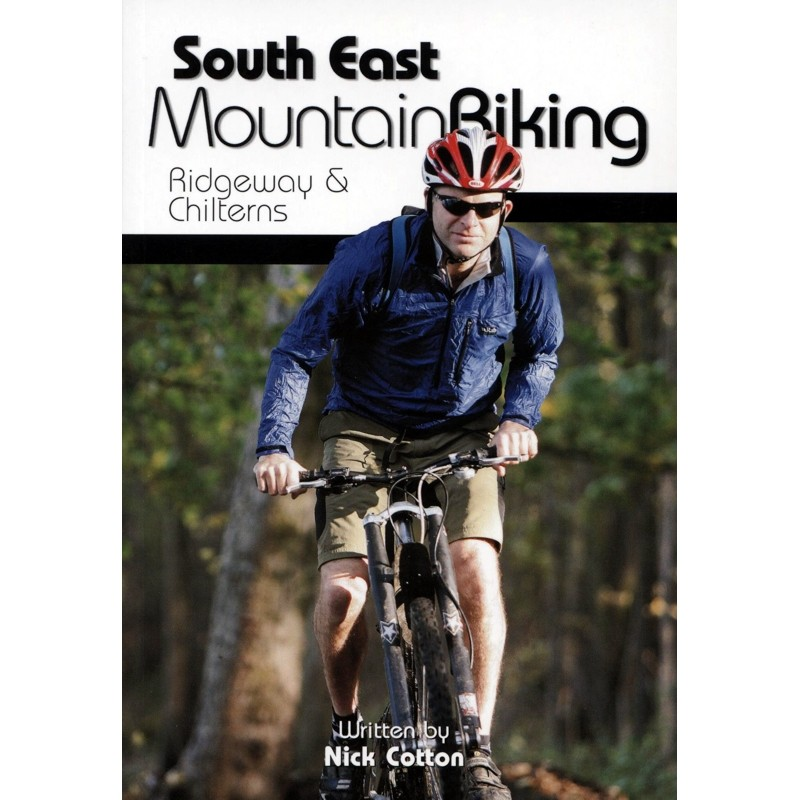 South East Mountain Biking: Ridgeway & Chilterns by Vertebrate Publishing