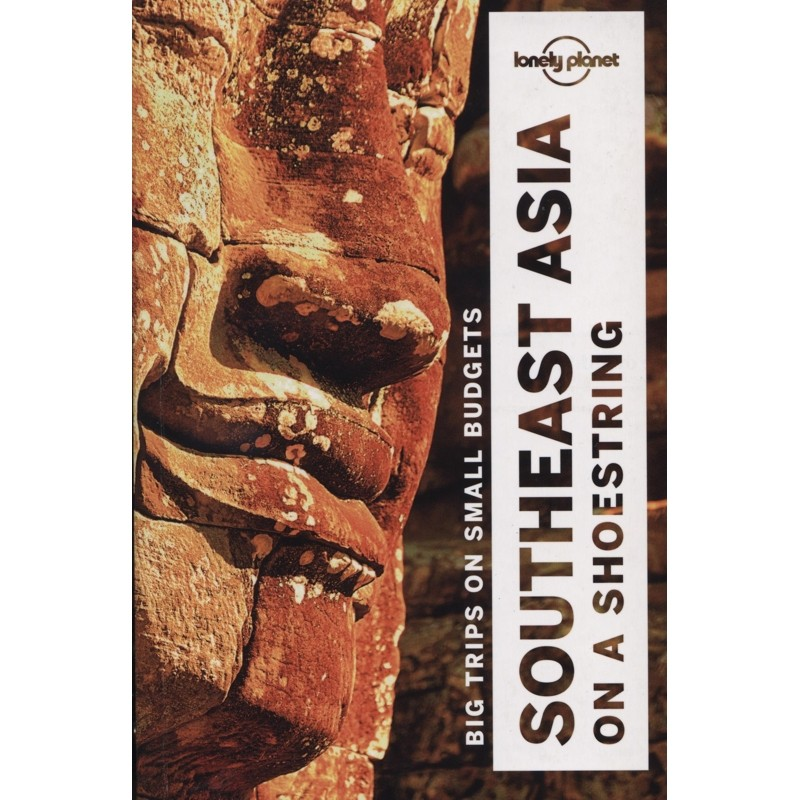 Southeast Asia on a shoestring: Lonely Planet Travel Guide