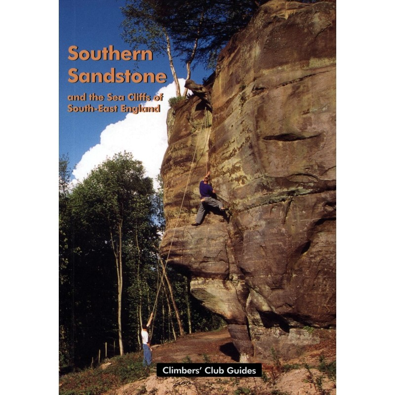 Southern Sandstone and the Sea Cliffs of South-East England by Climbers Club