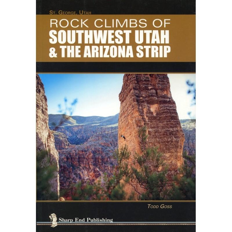 Rock Climbs of Southwest Utah & The Arizona Strip by Sharp End Publishing