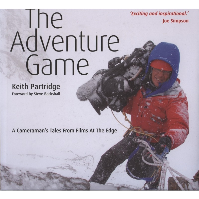 The Adventure Game: A Cameramans Tales from Films at the Edge by Sandstone Press