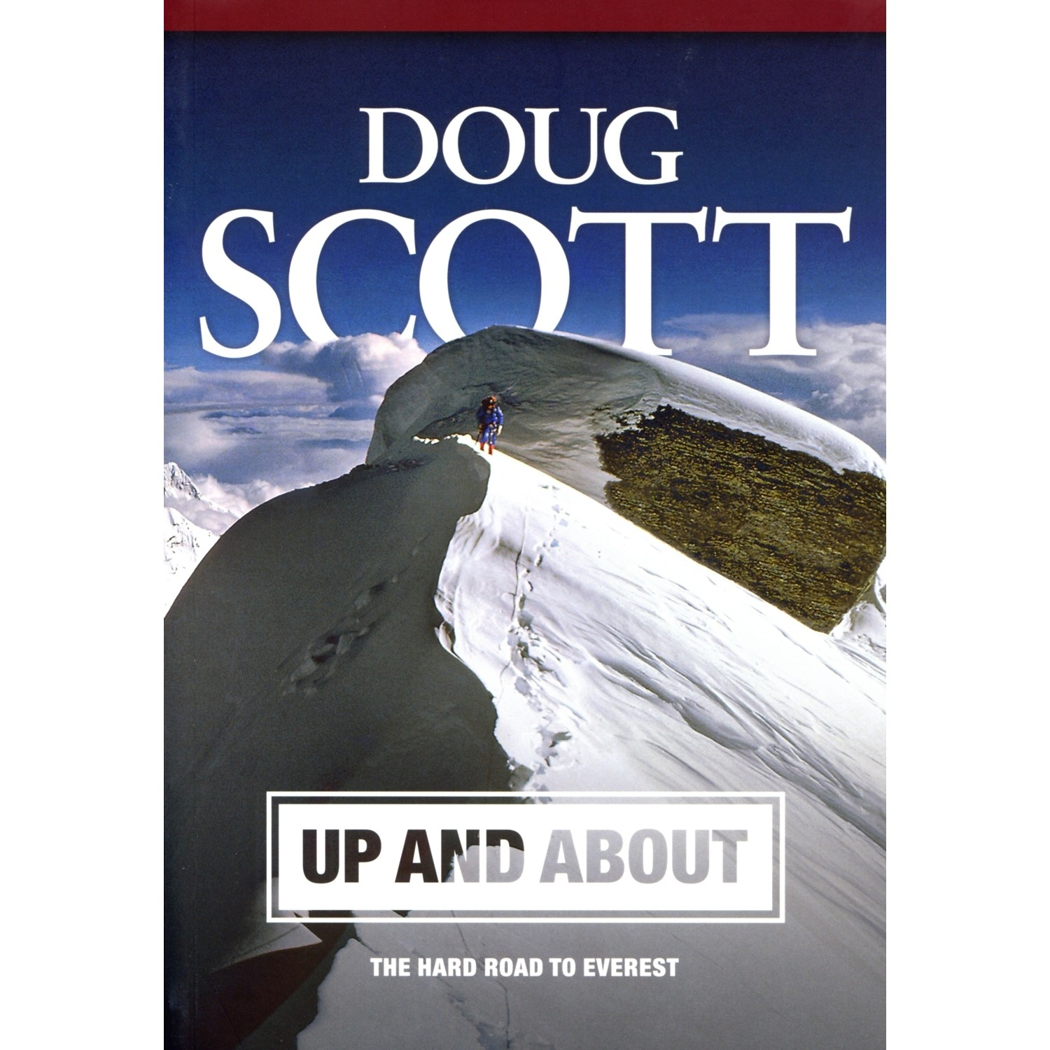 Up and About: The Hard Road to Everest: Doug Scott