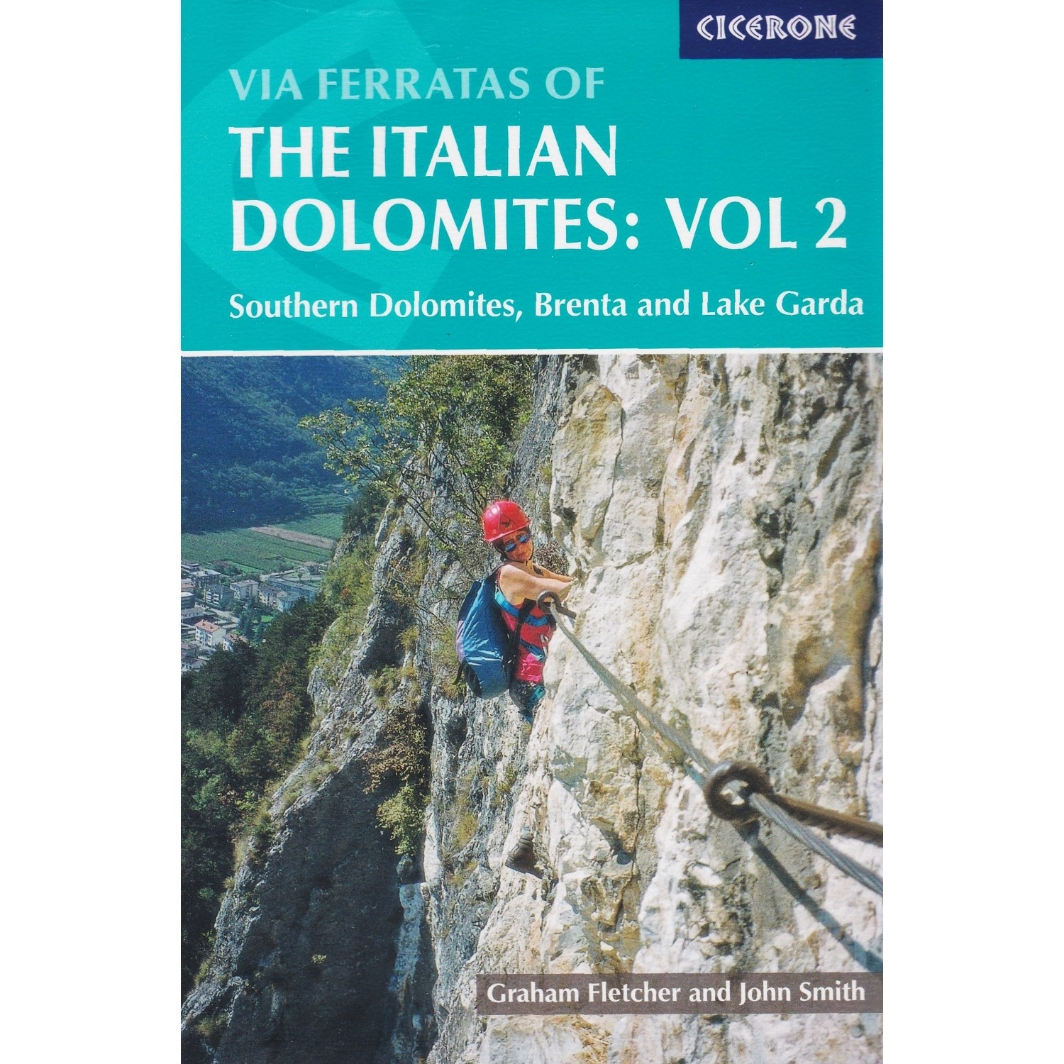 Via Ferratas of the Italian Dolomites Volume 2