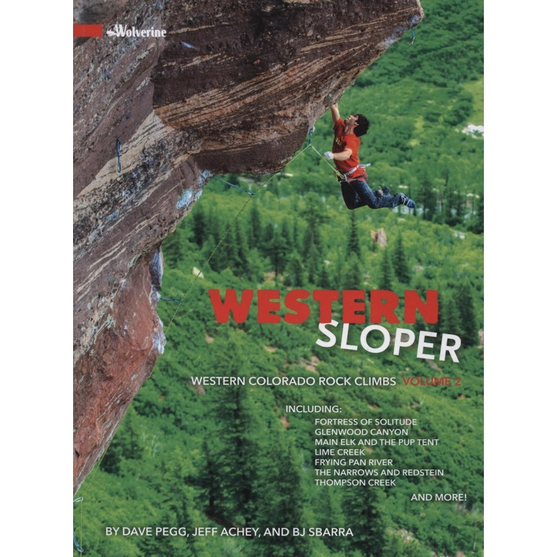 Western Sloper: Western Colorado Rock Climbs Volume 2 by Wolverine Publishing