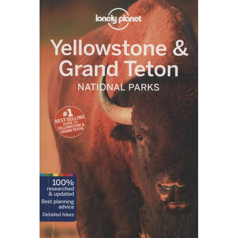 Yellowstone & Grand Teton National Parks: Lonely Planet Travel Guide