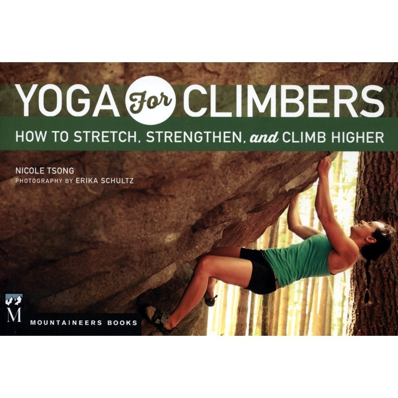Yoga for Climbers: How to stretch, strength, and climb higher