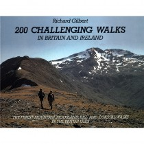 200 Challenging Walks in Britain and Ireland: The finest mountain moorland hill & coastal walks in t by Baton Wicks