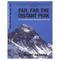 Far Far the Distant Peak; The Life of Wilfrid Noyce Mountaineer Scholar Poet by Curbans Books