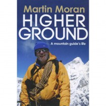 Higher Ground: A mountain guides life by Sandstone Press