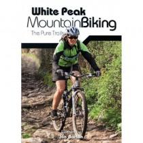 White Peak Mountain Biking: The Pure Trails by Vertebrate Publishing