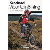 Scotland Mountain Biking: Wild Trails Vol 2 by Vertebrate Publishing