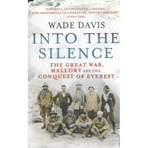 Into The Silence: The Great War Mallory and the Conquest of Everest by Vintage Books
