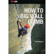 How to Big Wall Climb by SuperTopo