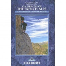 Via Ferratas of the French Alps: 66 routes between Geneva and Briancon by Cicerone