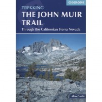 Trekking The John Muir Trail: Through the Californian Sierra Nevada by Cicerone