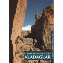 Aladaglar Turkey: Comprehensive Guide to Climbing - Trekking - Ski Touring by Recep Ince