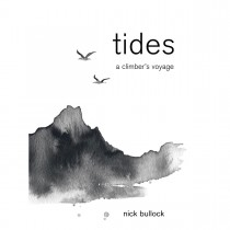 Tides - A Climber's Voyage: Nick Bullock
