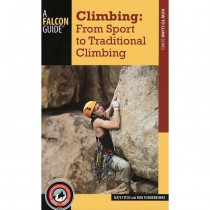 Climbing: from sport to traditional climbing: Falcon Guide