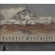 Everest Revealed: The Private Diaries and Sketches of Edward Norton 1922-24 by The History Press
