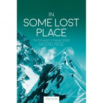 In Some Lost Place: The first ascent of Nanga Parbats Mazeno Ridge by Vertebrate Publishing