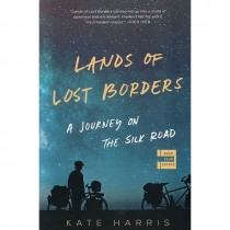 Lands of Lost Borders: Kate Harris