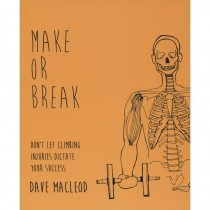 Make Or Break: Dont Let Climbing Injuries Dictate Your Success by Rare Breed Productions