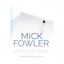 No Easy Way: Mick Fowler