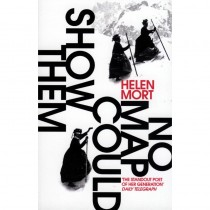 No Map Could Show Them: Helen Mort by Books And Maps