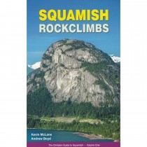 Squamish Rockclimbs: Volume 1