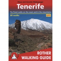 Tenerife: 80 selected walks along the coasts and in the mountains on the Island of the Blest by Bergverlag Rother