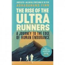 The Rise of the Ultra-Runner: Adharanand Finn