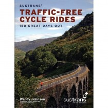 Sustrans Traffic-Free Cycle Rides: 150 Great Days Out by Sustrans